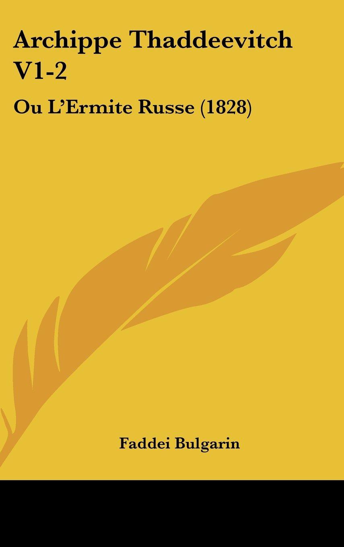 Download Archippe Thaddeevitch V1-2: Ou L'Ermite Russe (1828) pdf epub
