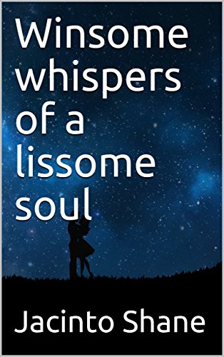 Amazon winsome whispers of a lissome soul ebook jacinto winsome whispers of a lissome soul by shane jacinto fandeluxe Ebook collections