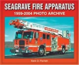 Seagrave Fire Apparatus 1959-2004 Photo Archive, Kent D. Parrish, 1583881328