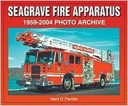 Seagrave Fire Apparatus >> Seagrave Fire Apparatus 1959 2004 Photo Archive Kent D