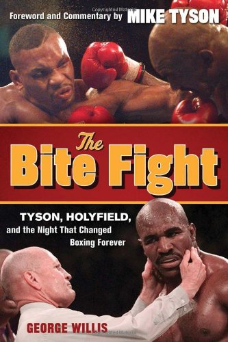 The Bite Fight: Tyson, Holyfield and the Night That Changed Boxing Forever PDF