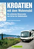 Kroatien mit dem Wohnmobil: Die schönsten Reiserouten von Istrien bis Süddalmatien