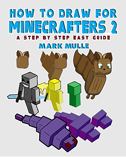 How to Draw for Minecrafters: A Step by Step Guide: (An Unofficial Minecraft Book)
