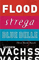 Three Burke Novels, 3-Book Bundle: Flood, Strega, Blue Belle (Burke Series)