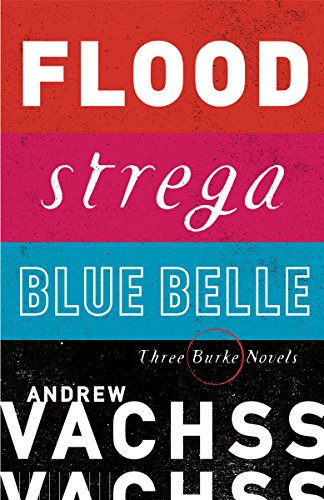 Three Burke Novels, 3-Book Bundle: Flood, Strega, Blue Belle (Burke Series)