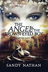 The Angel & the Brown-Eyed Boy (Earth's End) (Volume 1) Paperback