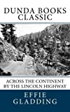 Across the Continent by the Lincoln Highway, Effie Gladding, 1463795467