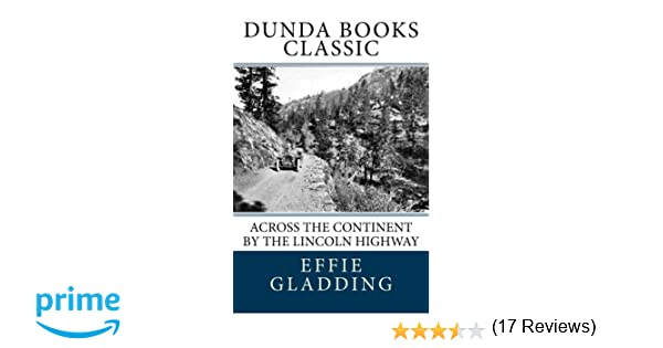 Across the Continent by The Lincoln Highway: Effie Price Gladding ...