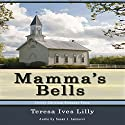 Mamma's Bells Audiobook by Teresa Ives Lilly Narrated by Susan J. Iannucci