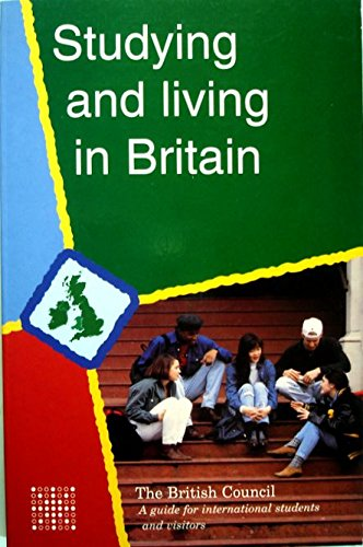 Studying and Living in Britain: A Guide for International Students and Visitors