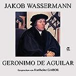 Geronimo de Aguilar | Jakob Wassermann