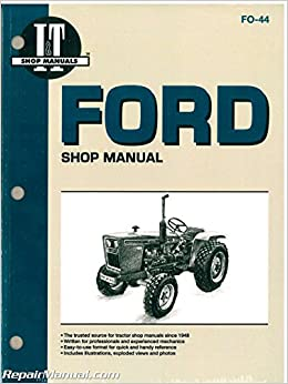 FO-44 Ford New Holland 1100 1110 1200 1210 1300 1310 1500 1510 1700 1710  1900 1910 2110 Tractor Manual: by Author: Amazon.com: BooksAmazon.com