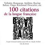 100 citations de la langue française | François Rabelais,René Descartes,Denis Diderot,Gustave Flaubert,Arthur Rimbaud,Claude Nollier,Jean Bolo