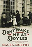 Don't Wake Me at Doyle's, Maura Murphy, 0312337914