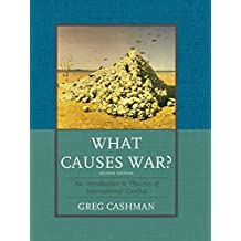 What Causes War?: An Introduction to Theories of International Conflict