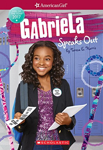 Search : Gabriela Speaks Out (American Girl: Girl of the Year 2017, Book 2)