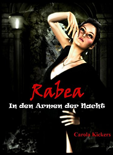 Rabea - In den Armen der Nacht: Prequel zur Jason Dawn Saga (German Edition) - Kicker Arm