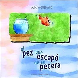 El pez que escapó de su pecera (Spanish Edition) (Spanish)