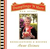 Dumplings 'n More, Anne Grimes, 0979641802