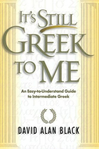 It's Still Greek to Me: An Easy-to-Understand Guide to Intermediate Greek by imusti