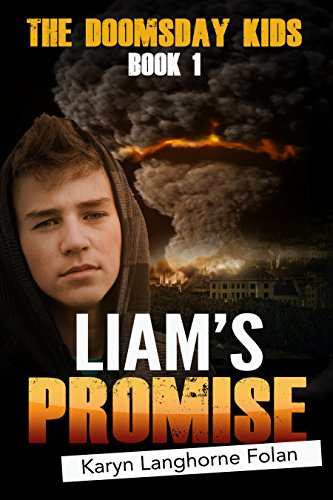 The Doomsday Kids #1: Liam's Promise by [Folan, Karyn Langhorne]
