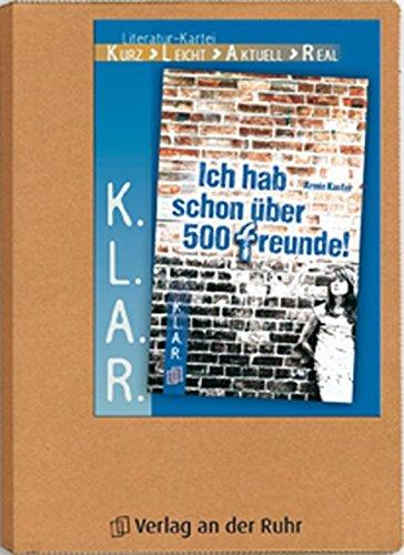 K.L.A.R. - Literatur-Kartei: Ich hab schon über 500 Freunde!