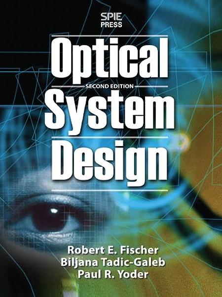Optical System Design Second Edition Fischer Robert F Ebook Amazon Com