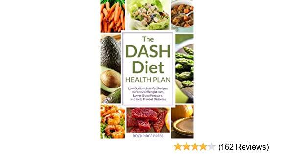 The dash diet health plan low sodium low fat recipes to promote the dash diet health plan low sodium low fat recipes to promote weight loss lower blood pressure and help prevent diabetes kindle edition by rockridge fandeluxe Image collections