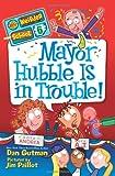 Mayor Hubble Is in Trouble!, Dan Gutman, 0062042122