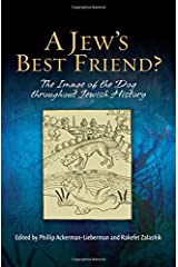 A Jew's Best Friend?: The Image of the Dog Throughout Jewish History