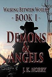 Demons & Angels (Walking Between Worlds Book 1)