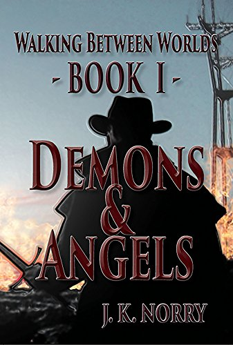 Demons & Angels (Walking Between Worlds Book 1)