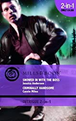Snowed in with the Boss: AND Criminally Handsome (Mills & Boon Intrigue)