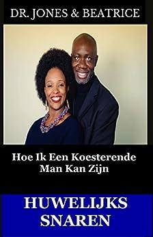 Huwelijks Snaren: Hoe Ik Een Koesterende Man Kan Zijn (Dutch Edition) by [Lukose, Dr Jones, Lukose, Dr Beatrice]