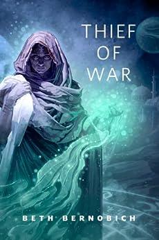 Thief of War: A Tor.Com Original by [Bernobich, Beth]