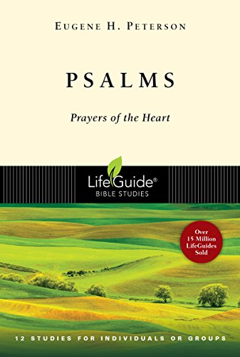 PSALMS: Prayers of the Heart - 12 Studies for Individuals or Groups (Lifeguide Bible Studies ) (Stores In Eugene Or)