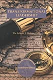 Transformational Leadership, Edward J. Shelton, 1466958499