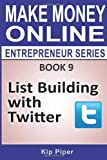 List Building with Twitter, Kip Piper, 1886522146