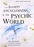 img - for Element Encyclopedia of the Psychic World: The Ultimate A-Z of Spirits, Mysteries and the Paranormal book / textbook / text book