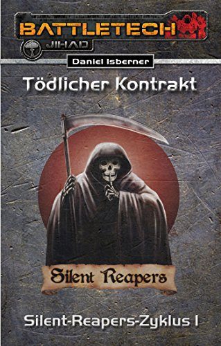 BattleTech: Silent-Reapers-Zyklus 1: Tödlicher Kontrakt (German Edition)