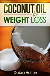 Coconut Oil For Weight Loss (English Edition)