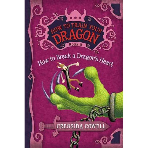 Download Cressida Cowell'sHow to Train Your Dragon Book 8: How to Break a Dragon's Heart (How to Train Your Dragon (Heroic Misadventures of Hiccup Horrendous Haddock III)) [Hardcover]2011 pdf epub