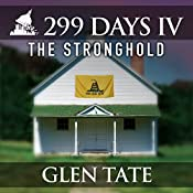 The Stronghold: 299 Days, Book 4   Glen Tate