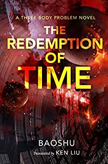 Book Cover: The Redemption of Time: A Three-Body Problem Novel
