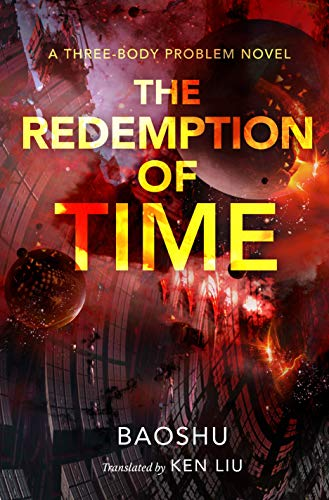 The Redemption of Time: A Three-Body Problem Novel (Remembrance of Earth's Past Book 4) (English Edition)