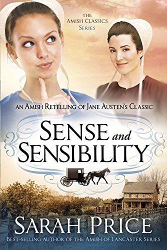 !Best Sense and Sensibility: An Amish Retelling of Jane Austen's Classic (The Amish Classics) EPUB