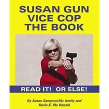 Susan Gun Vice Cop The Book