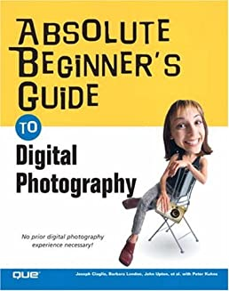 amazon com absolute beginner s guide to digital photography rh amazon com beginners guide to digital photography in pdf beginners guide to digital photography in pdf