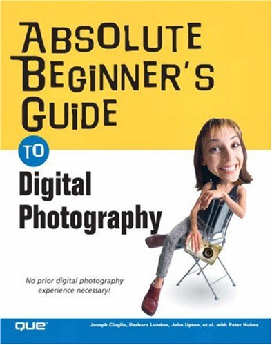 Absolute Beginner's Guide to Digital Photography pdf