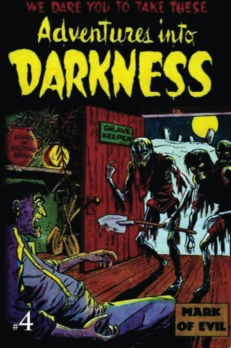 Adventures Into Darkness: Issue Four (Adventures Into Darkness (Reprint)) (Volume 4)